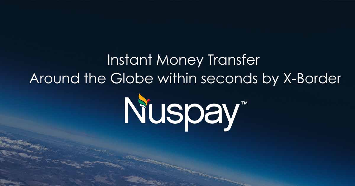 Nuspay X-Border to Send instant payment over the globe